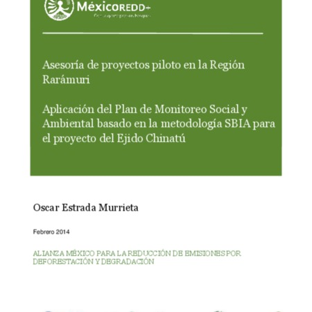 Asesoría de proyectos piloto en la Región Rarámuri: Aplicación del Plan de Monitoreo Social y Ambiental basado en la metodología SBIA para el proyecto del Ejido Chinatú