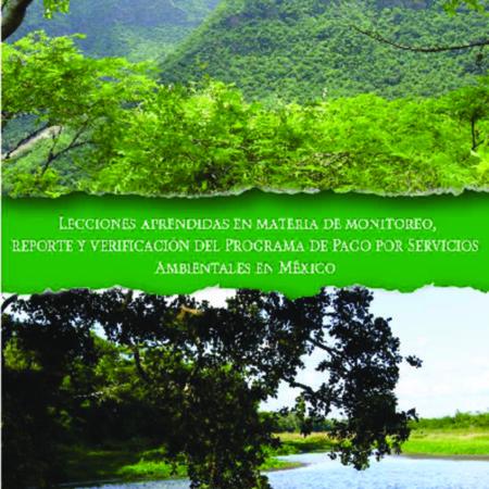 Lecciones aprendidas en materia de monitoreo, reporte y verificación del Programa de Pago por Servicios Ambientales en México