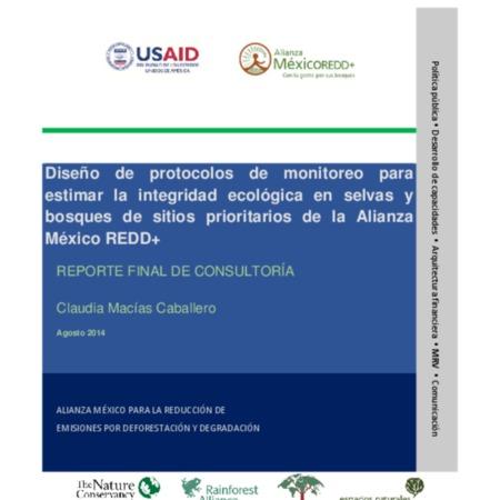 Diseño de protocolos de monitoreo para estimar la integridad ecológica en selvas y bosques de sitios prioritarios de la Alianza México REDD+