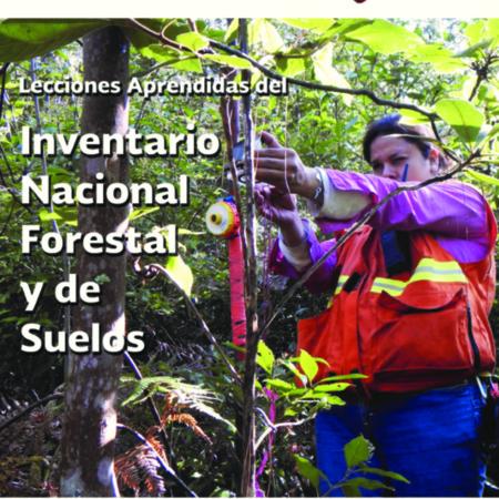 Lecciones aprendidas del Inventario Nacional Forestal y de Suelos de México