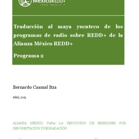 Traducción al maya yucateco de los programas de radio sobre REDD+ de la Alianza México REDD+: Programa 2