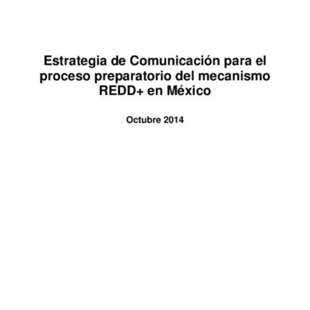 Estrategia de comunicación para el proceso preparatorio del mecanismo REDD+ en México