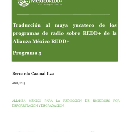 Traducción al maya yucateco de los programas de radio sobre REDD+ de la Alianza México REDD+: Programa 3