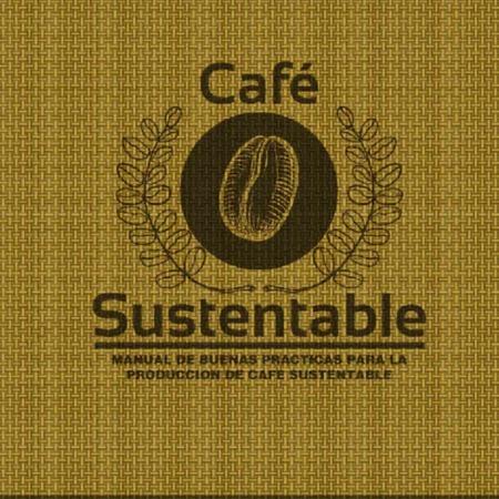 Café sustentable: Manual de buenas prácticas para la producción de café sustentable