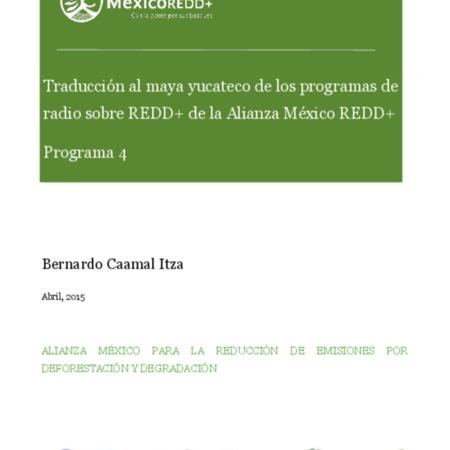 Traducción al maya yucateco de los programas de radio sobre REDD+ de la Alianza México REDD+: Programa 4