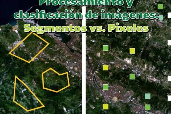 Webinar: Procesamiento y clasificación de imágenes: Segmentos vs Píxeles